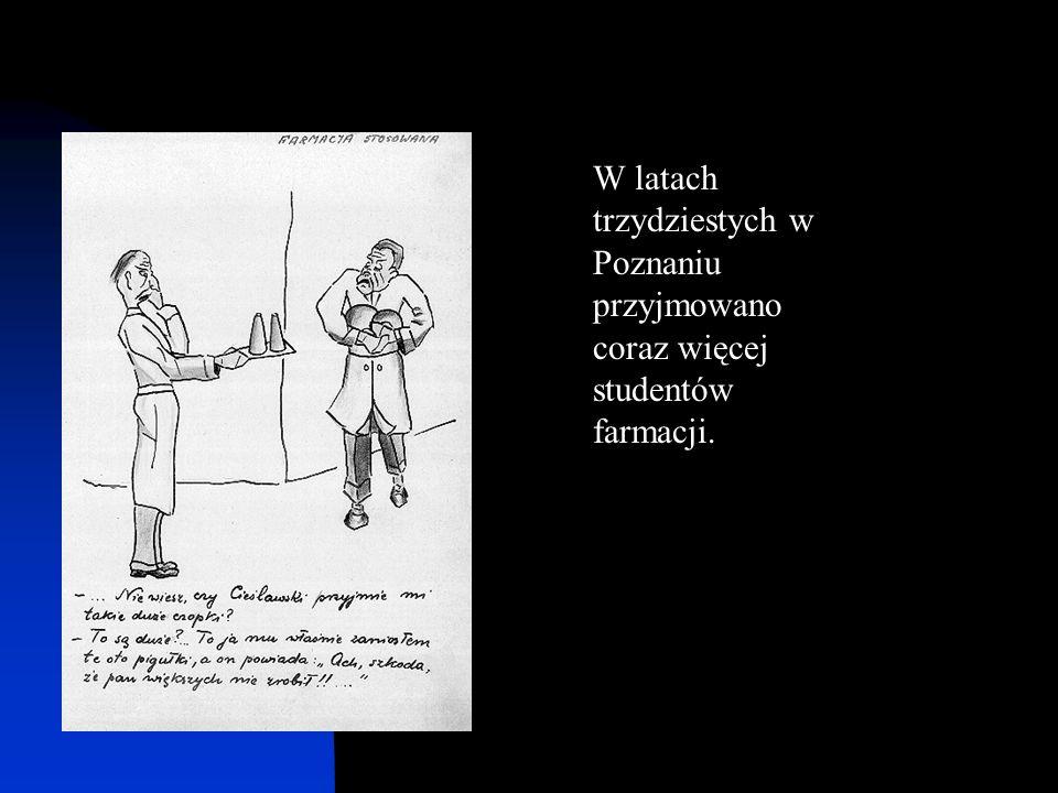 W latach trzydziestych w Poznaniu przyjmowano coraz więcej studentów farmacji.