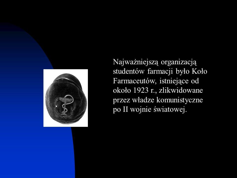 Najważniejszą organizacją studentów farmacji było Koło Farmaceutów, istniejące od około 1923 r., zlikwidowane przez władze komunistyczne po II wojnie światowej.