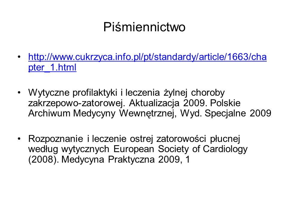 Piśmiennictwo http://www.cukrzyca.info.pl/pt/standardy/article/1663/chapter_1.html.