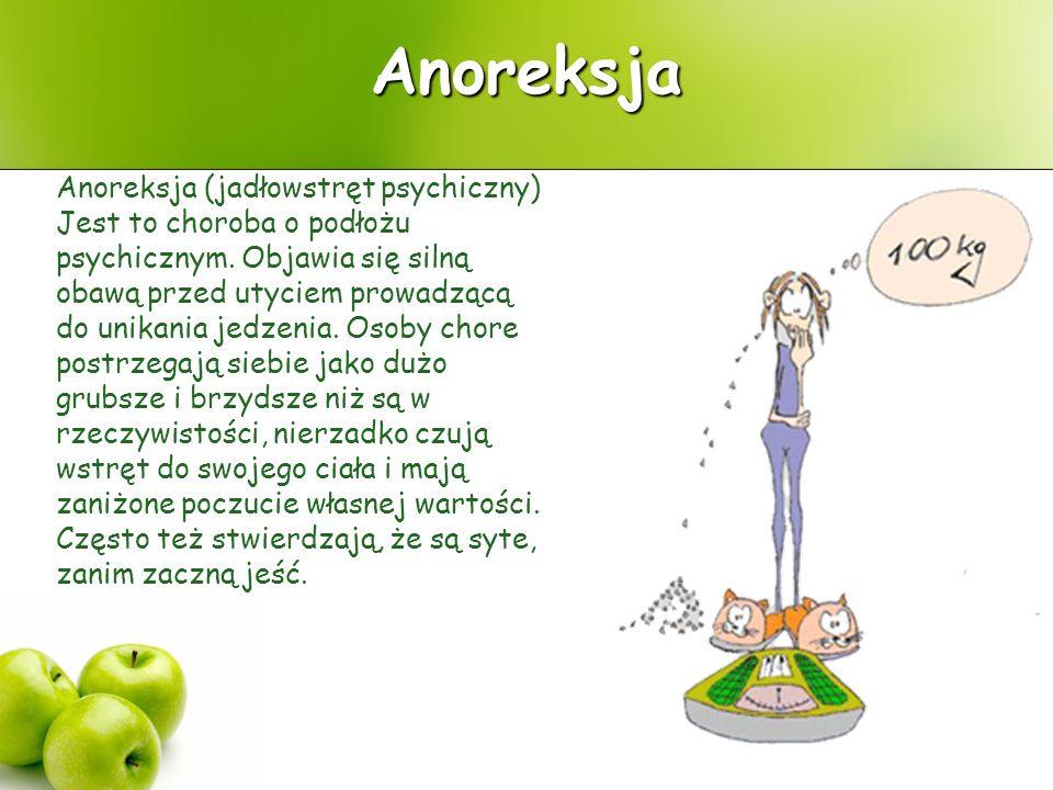 Anoreksja Anoreksja (jadłowstręt psychiczny) Jest to choroba o podłożu