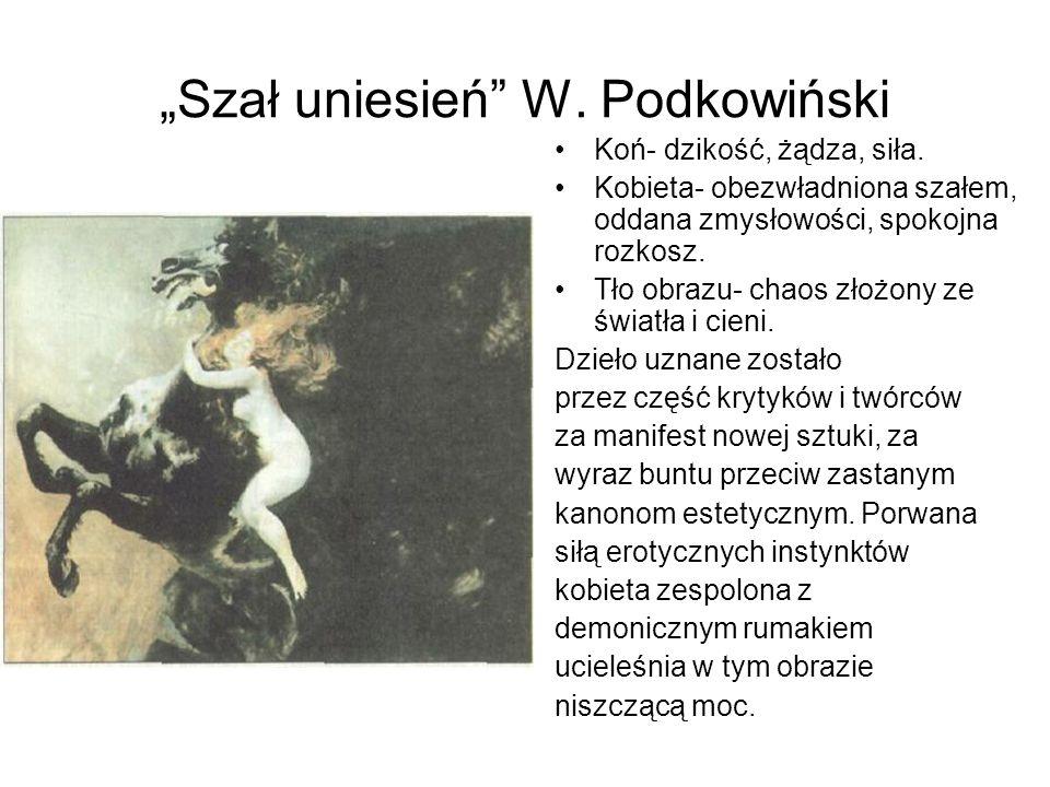 """""""Szał uniesień W. Podkowiński"""
