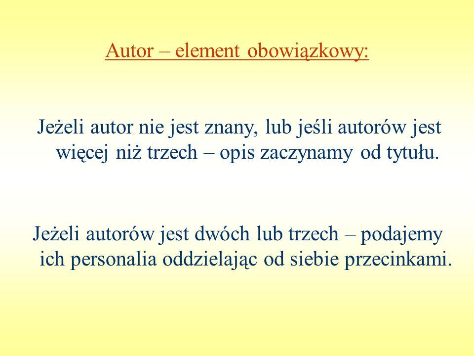 Autor – element obowiązkowy: