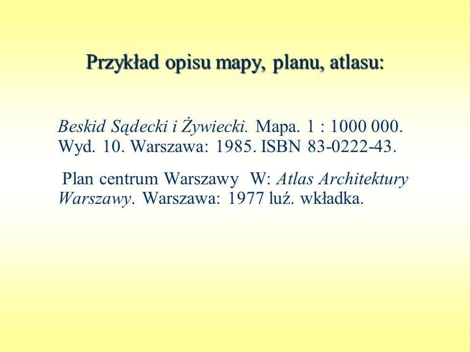 Przykład opisu mapy, planu, atlasu: