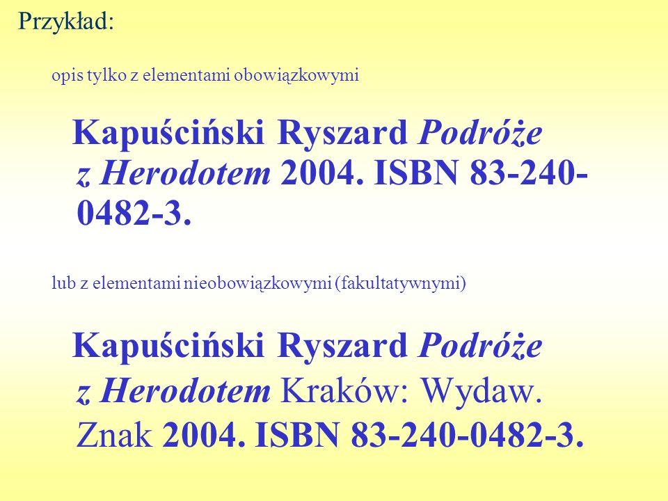 Kapuściński Ryszard Podróże z Herodotem 2004. ISBN 83-240-0482-3.