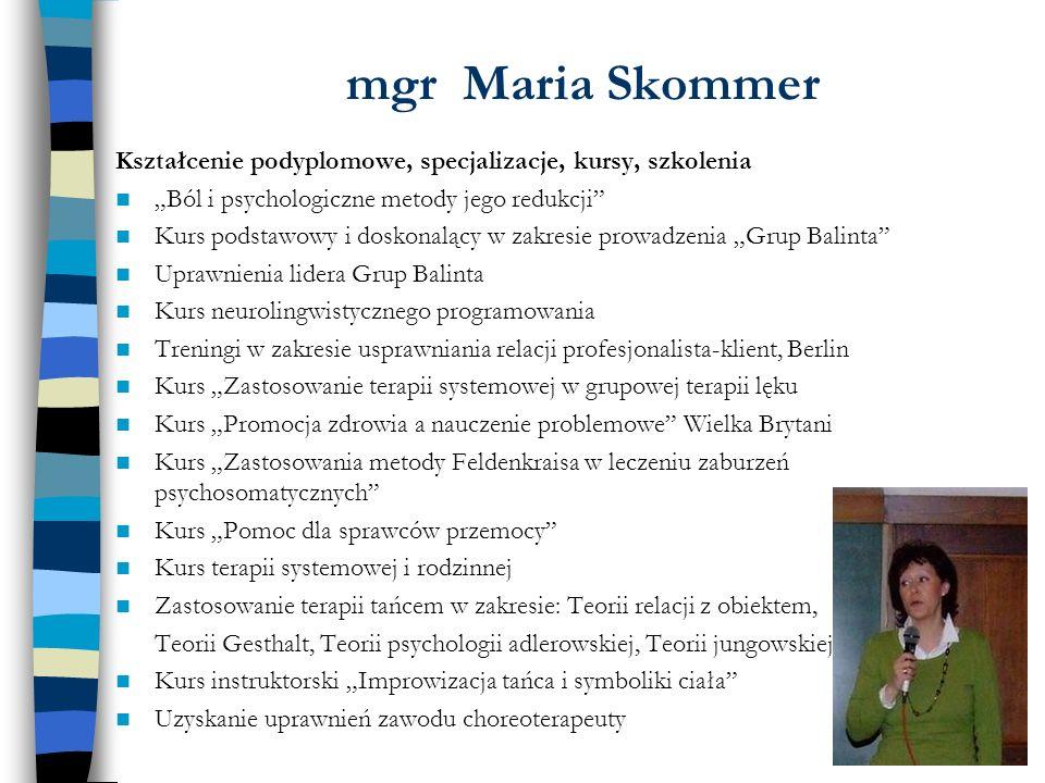 """mgr Maria Skommer Kształcenie podyplomowe, specjalizacje, kursy, szkolenia. """"Ból i psychologiczne metody jego redukcji"""