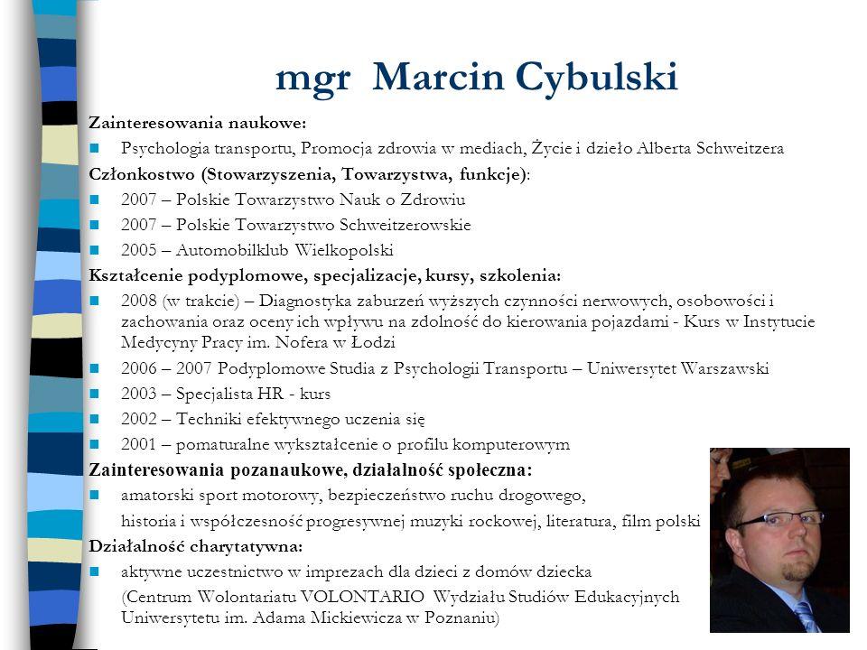 mgr Marcin Cybulski Zainteresowania naukowe: