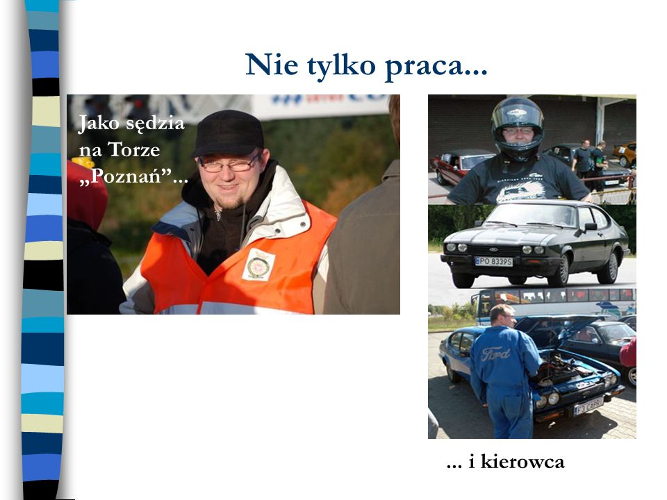 """Nie tylko praca... Jako sędzia na Torze """"Poznań ... ... i kierowca"""