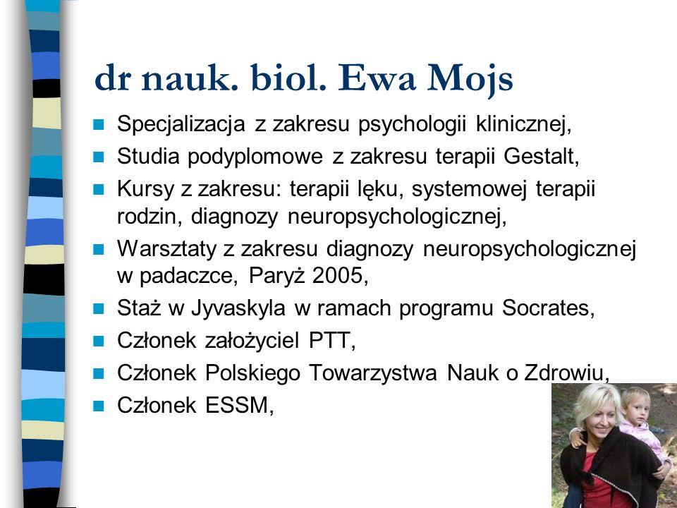 dr nauk. biol. Ewa Mojs Specjalizacja z zakresu psychologii klinicznej, Studia podyplomowe z zakresu terapii Gestalt,