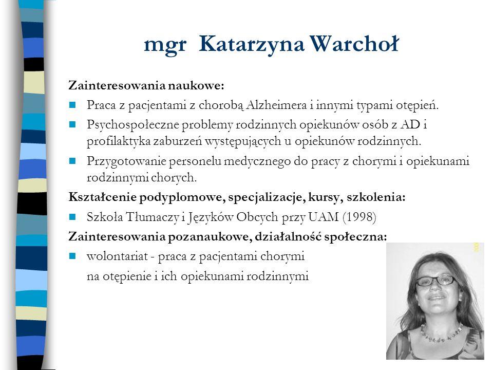 mgr Katarzyna Warchoł Zainteresowania naukowe: