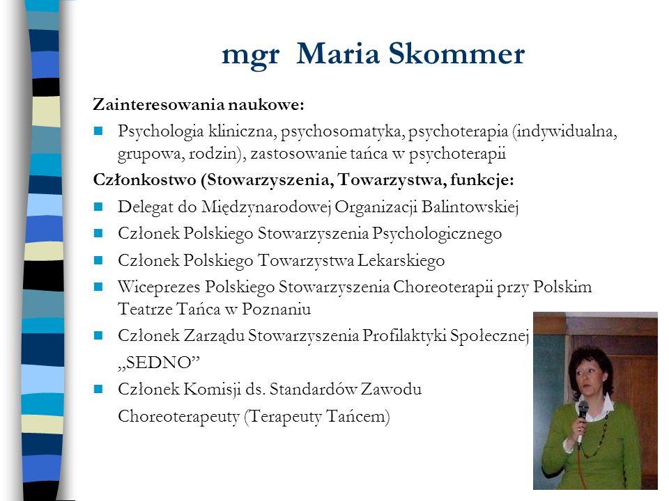 mgr Maria Skommer Zainteresowania naukowe: