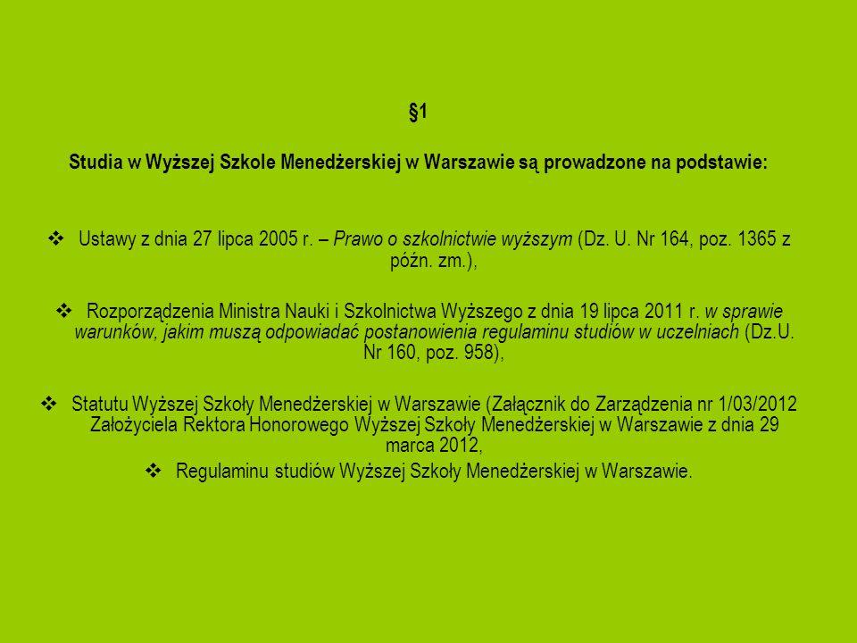 Regulaminu studiów Wyższej Szkoły Menedżerskiej w Warszawie.