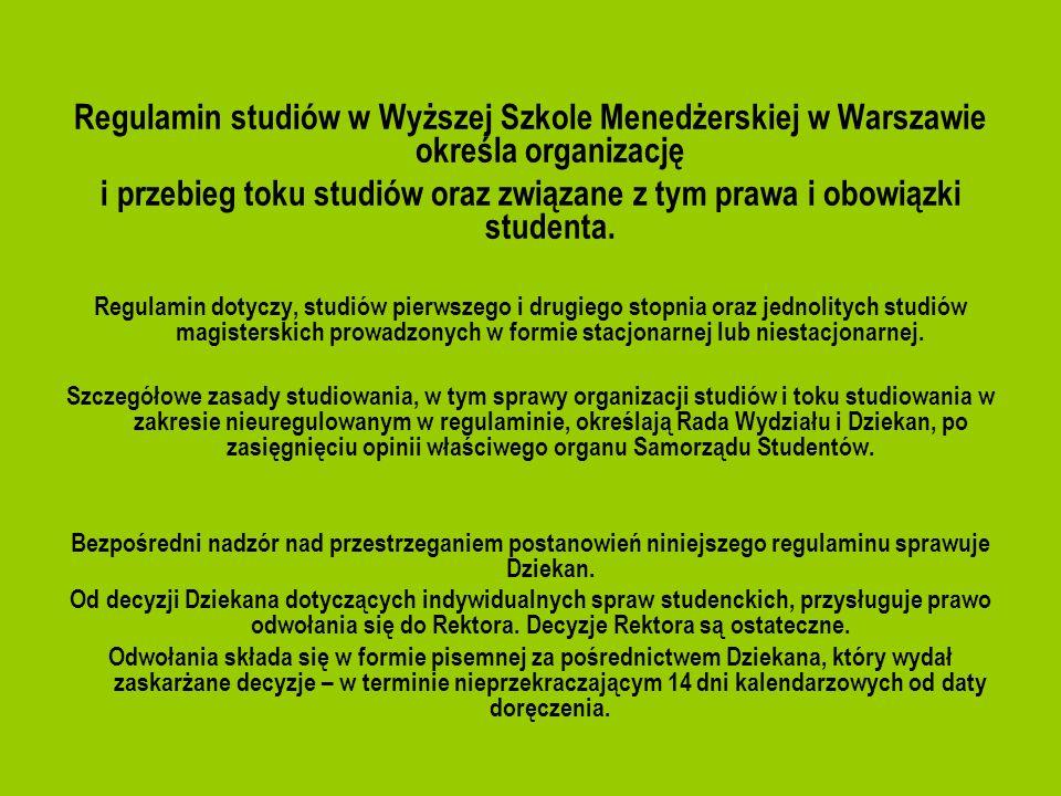 Regulamin studiów w Wyższej Szkole Menedżerskiej w Warszawie określa organizację