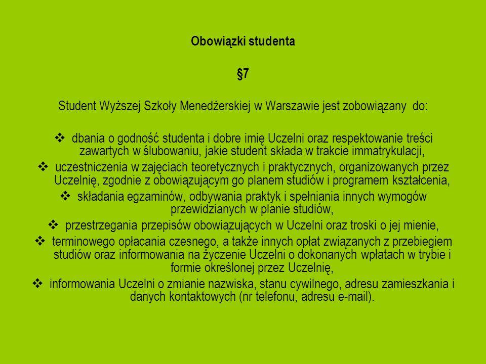 Student Wyższej Szkoły Menedżerskiej w Warszawie jest zobowiązany do: