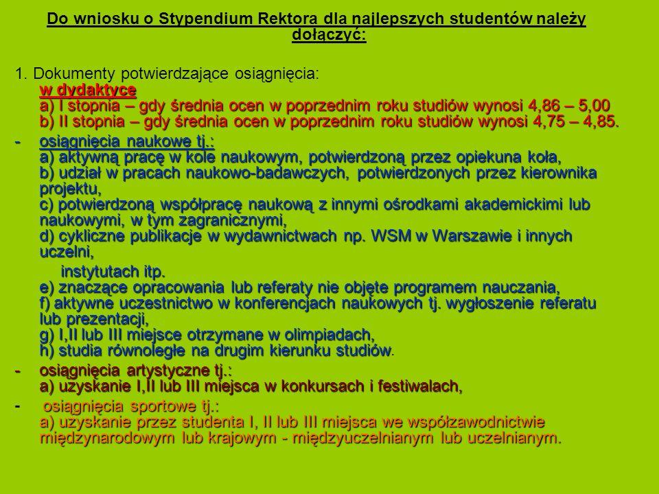 Do wniosku o Stypendium Rektora dla najlepszych studentów należy dołączyć: