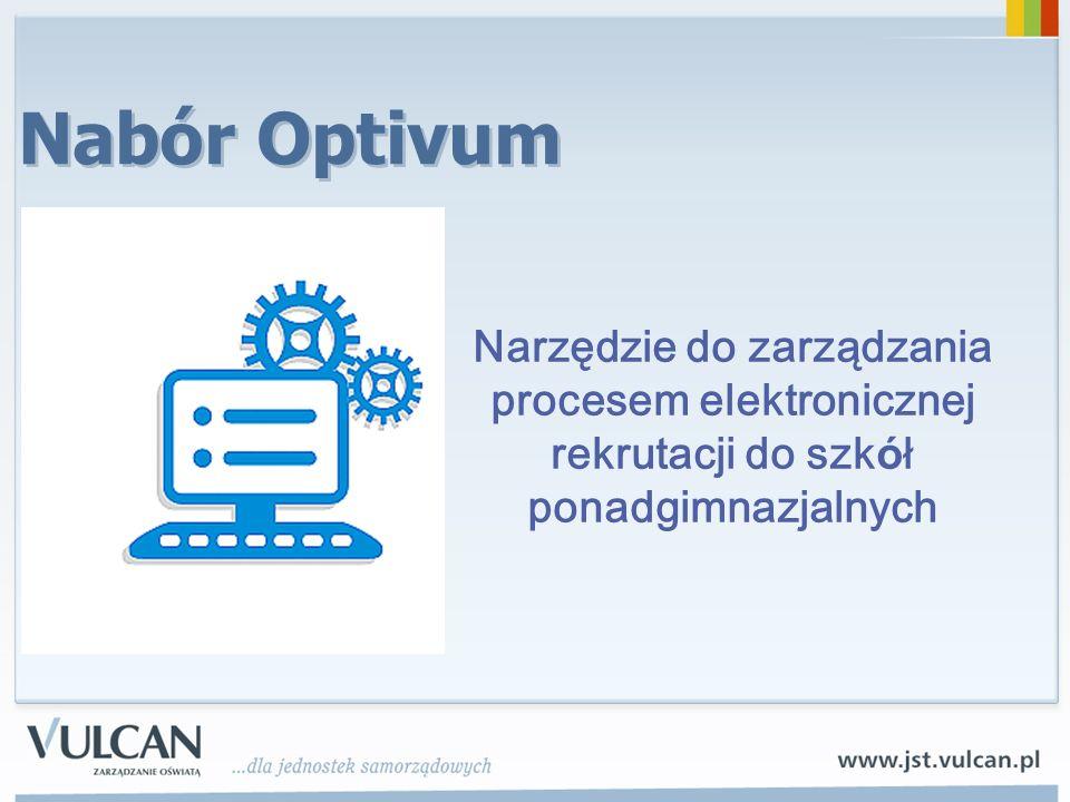 Nabór Optivum Narzędzie do zarządzania procesem elektronicznej rekrutacji do szkół ponadgimnazjalnych.