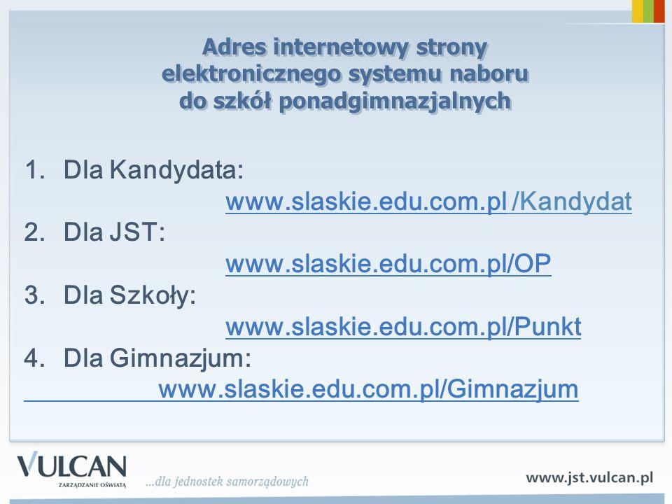 www.slaskie.edu.com.pl /Kandydat Dla JST: www.slaskie.edu.com.pl/OP