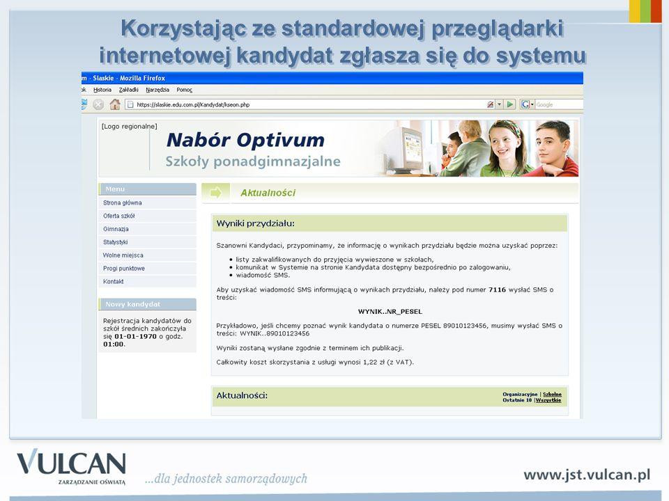 Korzystając ze standardowej przeglądarki internetowej kandydat zgłasza się do systemu