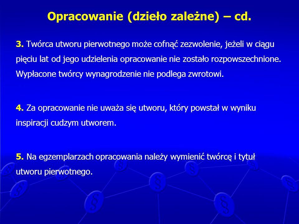 Opracowanie (dzieło zależne) – cd.