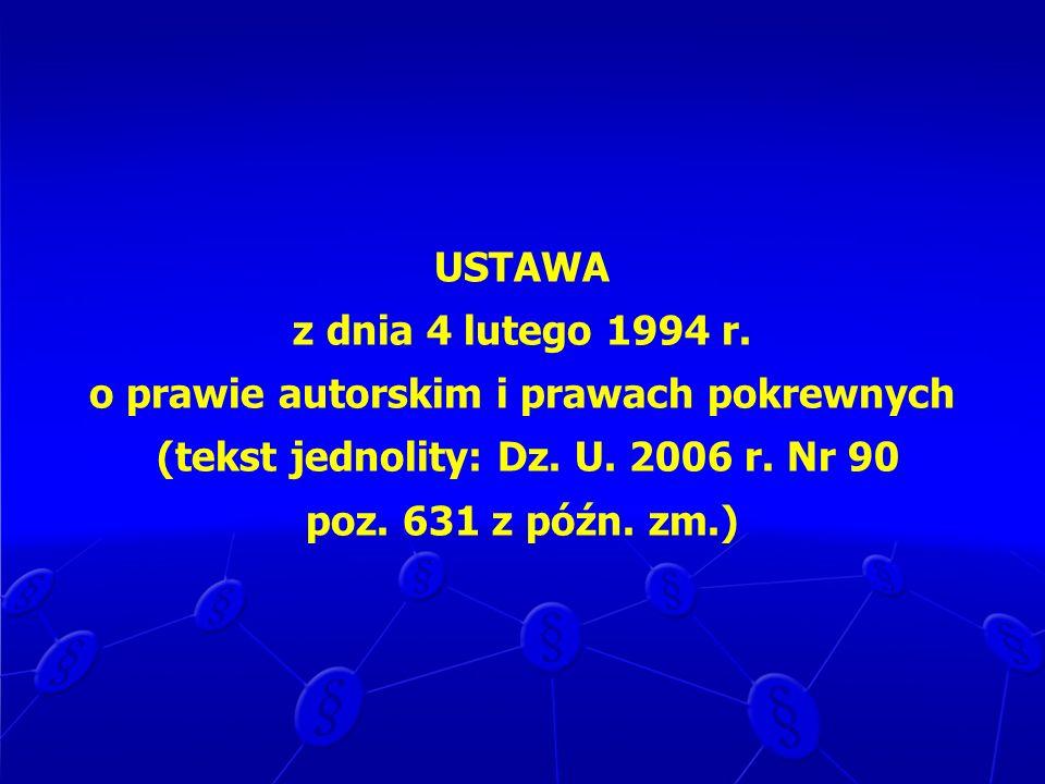 USTAWA z dnia 4 lutego 1994 r. o prawie autorskim i prawach pokrewnych (tekst jednolity: Dz.
