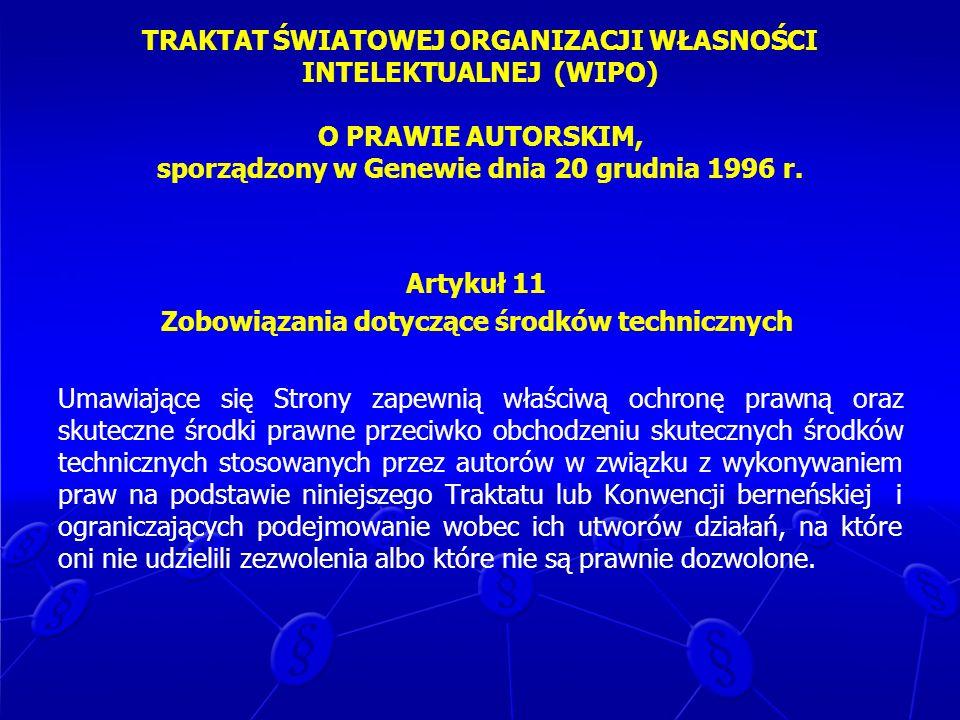 TRAKTAT ŚWIATOWEJ ORGANIZACJI WŁASNOŚCI INTELEKTUALNEJ (WIPO) O PRAWIE AUTORSKIM, sporządzony w Genewie dnia 20 grudnia 1996 r.