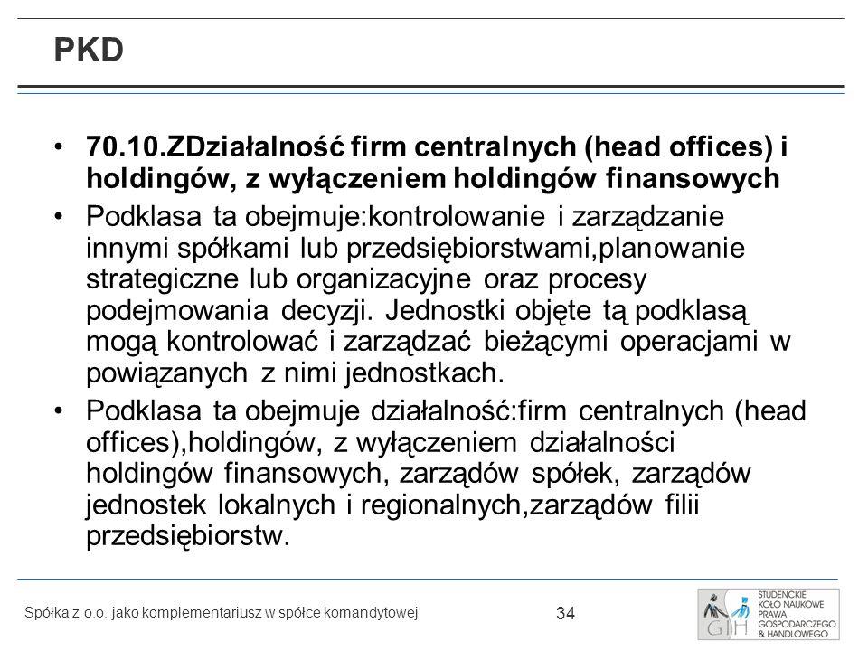 PKD 70.10.ZDziałalność firm centralnych (head offices) i holdingów, z wyłączeniem holdingów finansowych.