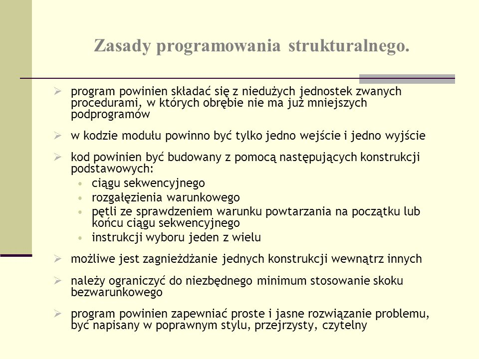 Zasady programowania strukturalnego.
