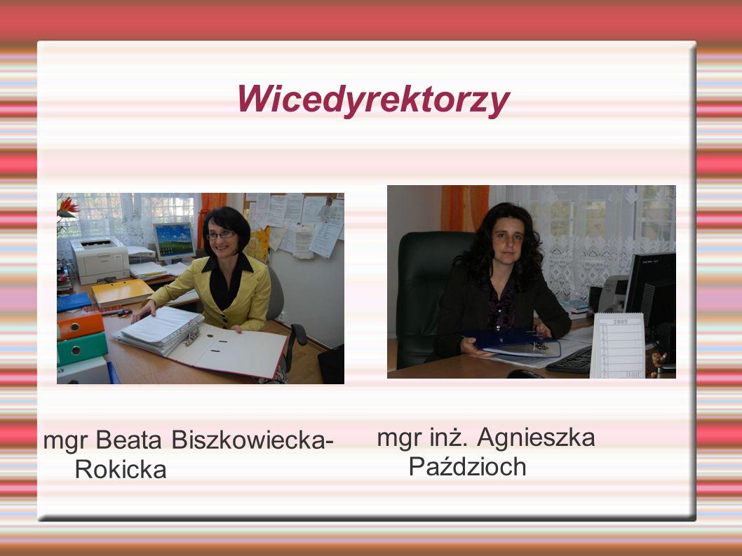 Wicedyrektorzy mgr inż. Agnieszka Paździoch