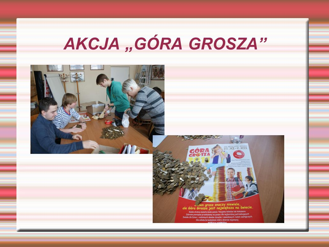 "AKCJA ""GÓRA GROSZA"
