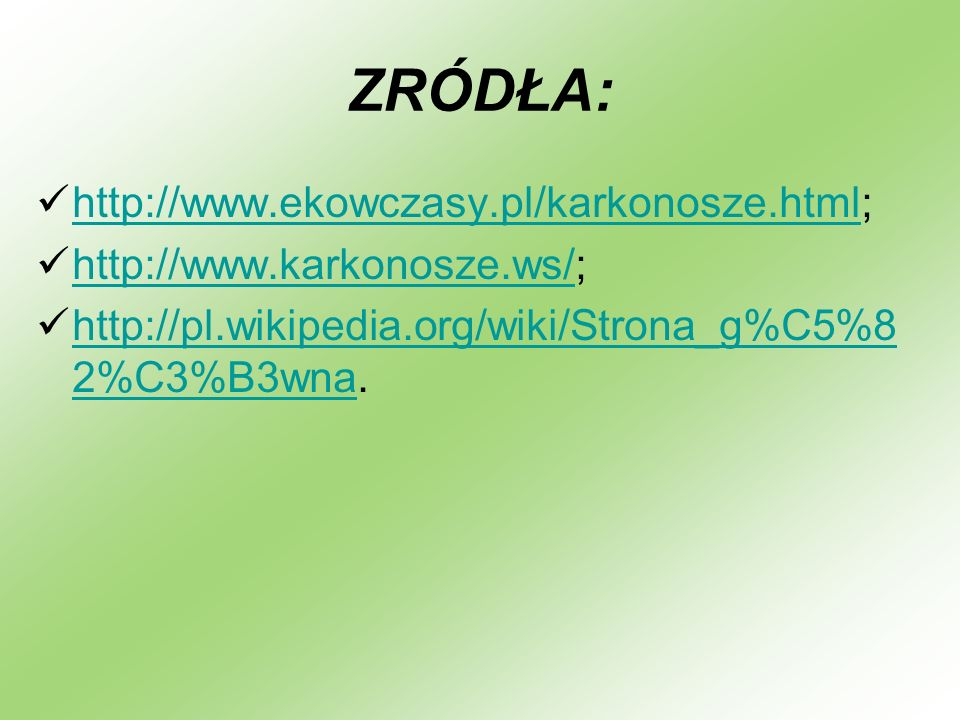 ZRÓDŁA: http://www.ekowczasy.pl/karkonosze.html;
