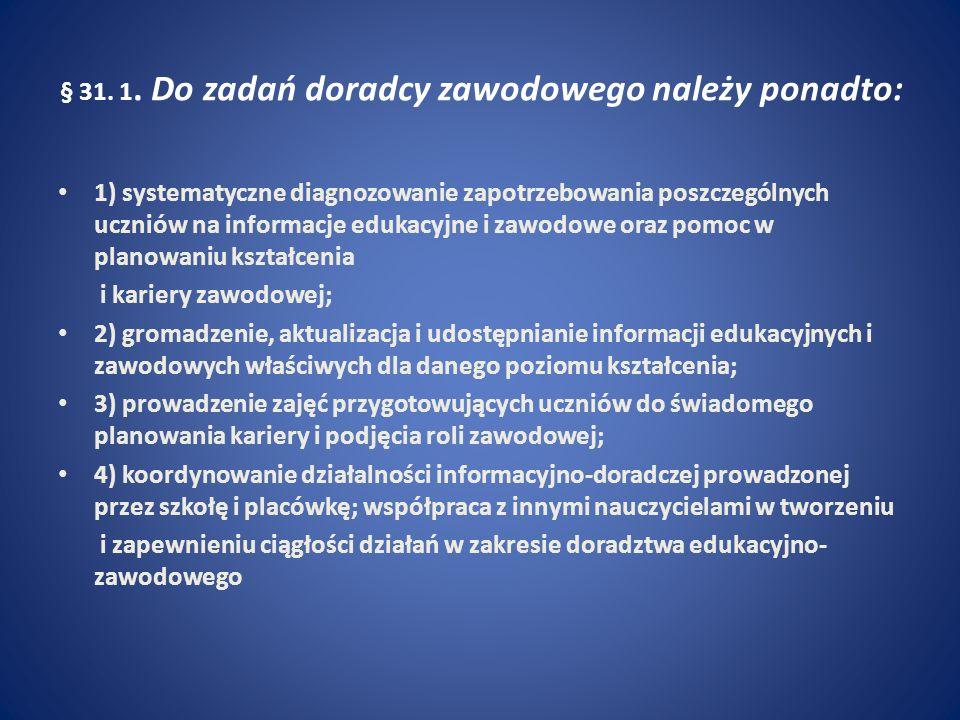 § 31. 1. Do zadań doradcy zawodowego należy ponadto: