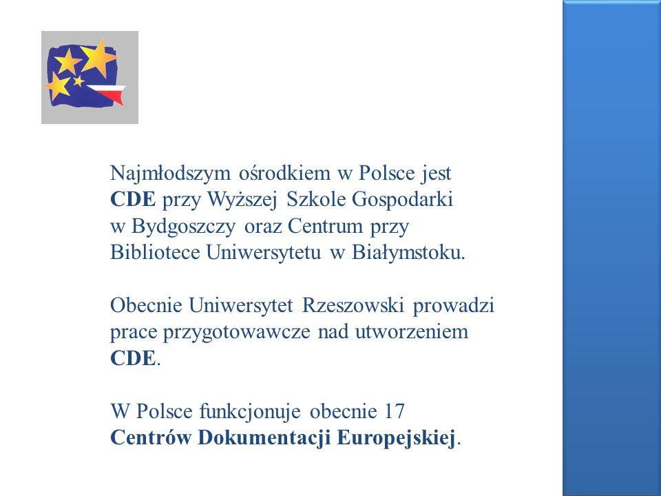 Najmłodszym ośrodkiem w Polsce jest CDE przy Wyższej Szkole Gospodarki w Bydgoszczy oraz Centrum przy Bibliotece Uniwersytetu w Białymstoku.