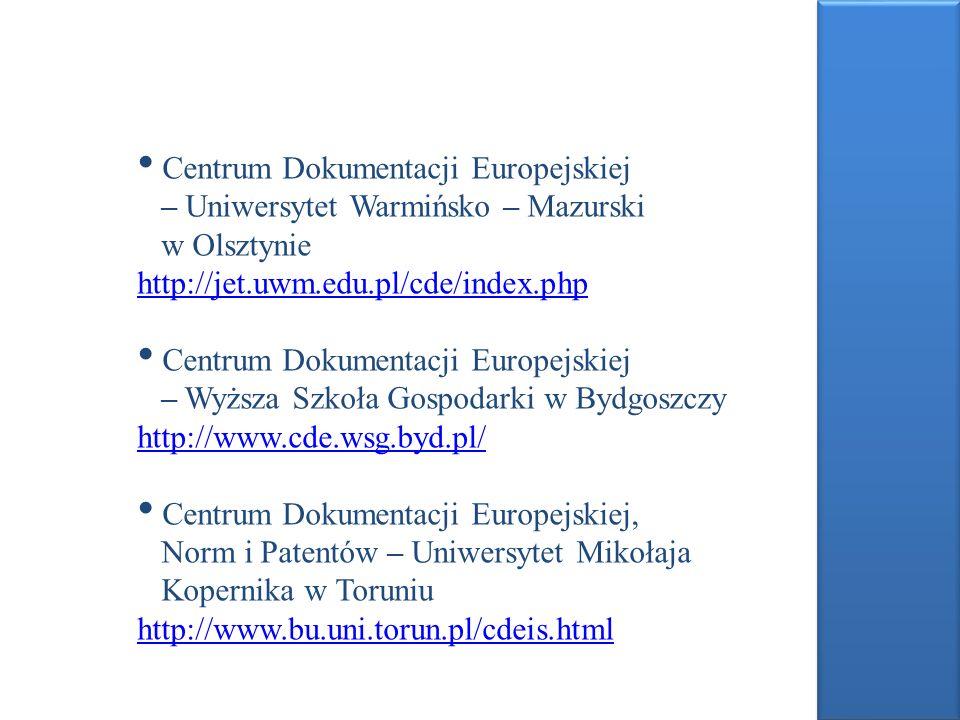 Centrum Dokumentacji Europejskiej – Uniwersytet Warmińsko – Mazurski w Olsztynie http://jet.uwm.edu.pl/cde/index.php