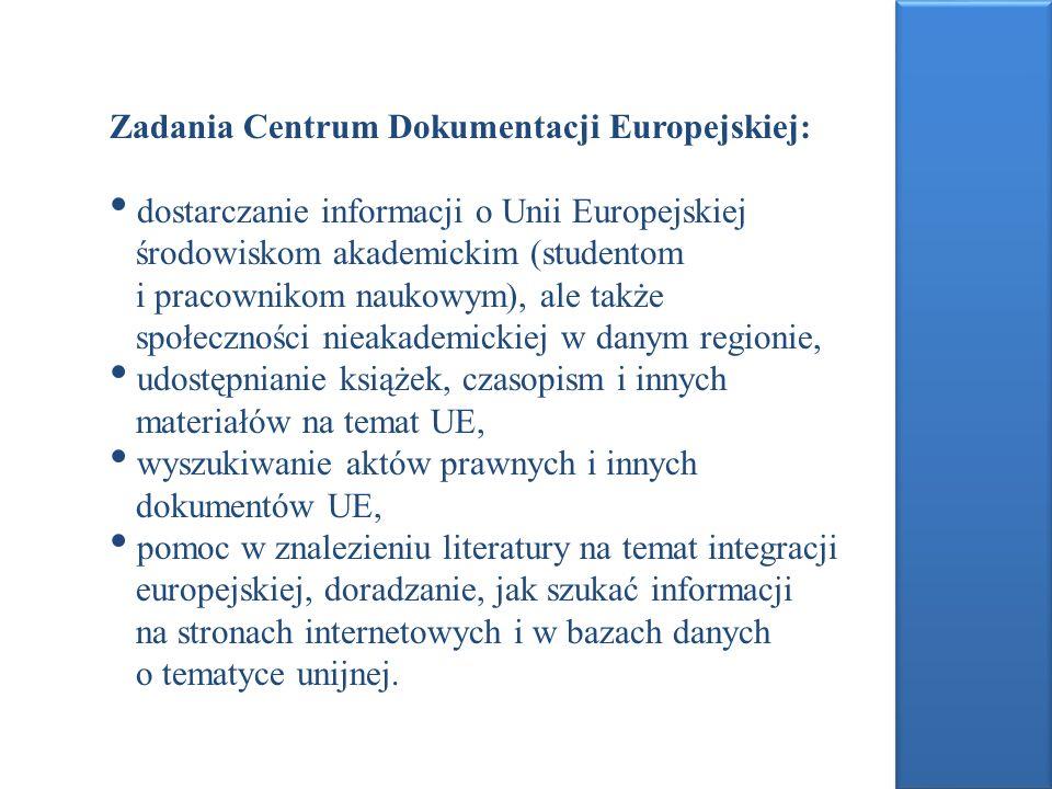 Zadania Centrum Dokumentacji Europejskiej: