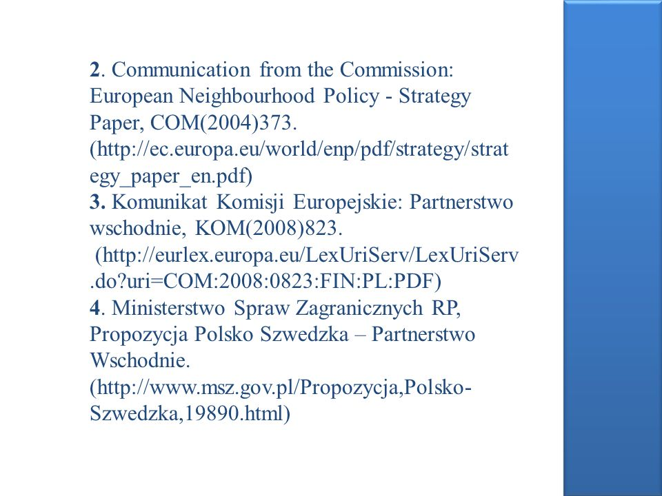 2. Communication from the Commission: European Neighbourhood Policy - Strategy Paper, COM(2004)373.