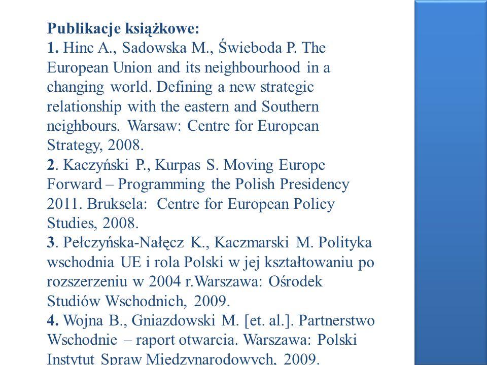 Publikacje książkowe: 1. Hinc A. , Sadowska M. , Świeboda P