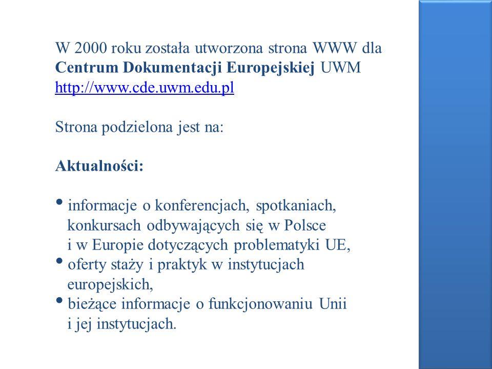 W 2000 roku została utworzona strona WWW dla Centrum Dokumentacji Europejskiej UWM