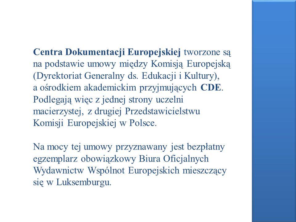 Centra Dokumentacji Europejskiej tworzone są na podstawie umowy między Komisją Europejską (Dyrektoriat Generalny ds. Edukacji i Kultury), a ośrodkiem akademickim przyjmujących CDE. Podlegają więc z jednej strony uczelni macierzystej, z drugiej Przedstawicielstwu Komisji Europejskiej w Polsce.