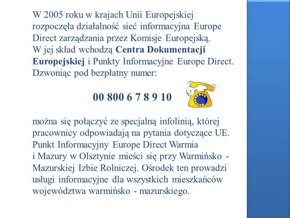 W 2005 roku w krajach Unii Europejskiej rozpoczęła działalność sieć informacyjna Europe Direct zarządzania przez Komisje Europejską. W jej skład wchodzą Centra Dokumentacji Europejskiej i Punkty Informacyjne Europe Direct.