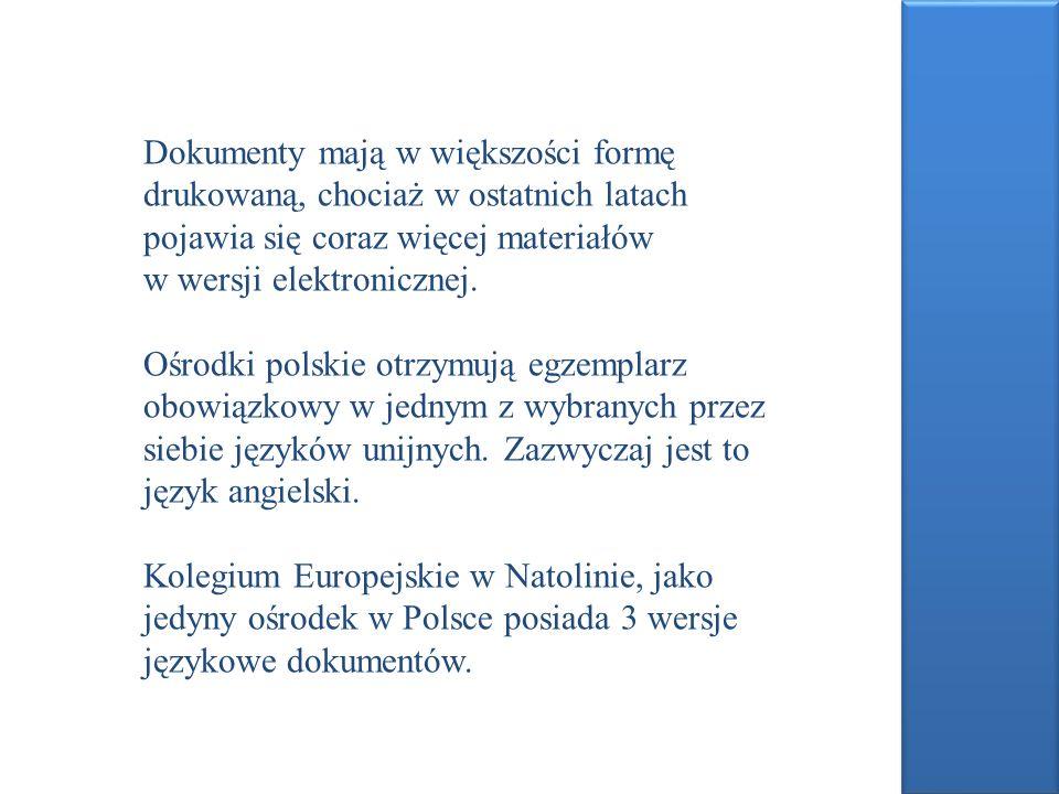 Dokumenty mają w większości formę drukowaną, chociaż w ostatnich latach pojawia się coraz więcej materiałów w wersji elektronicznej.