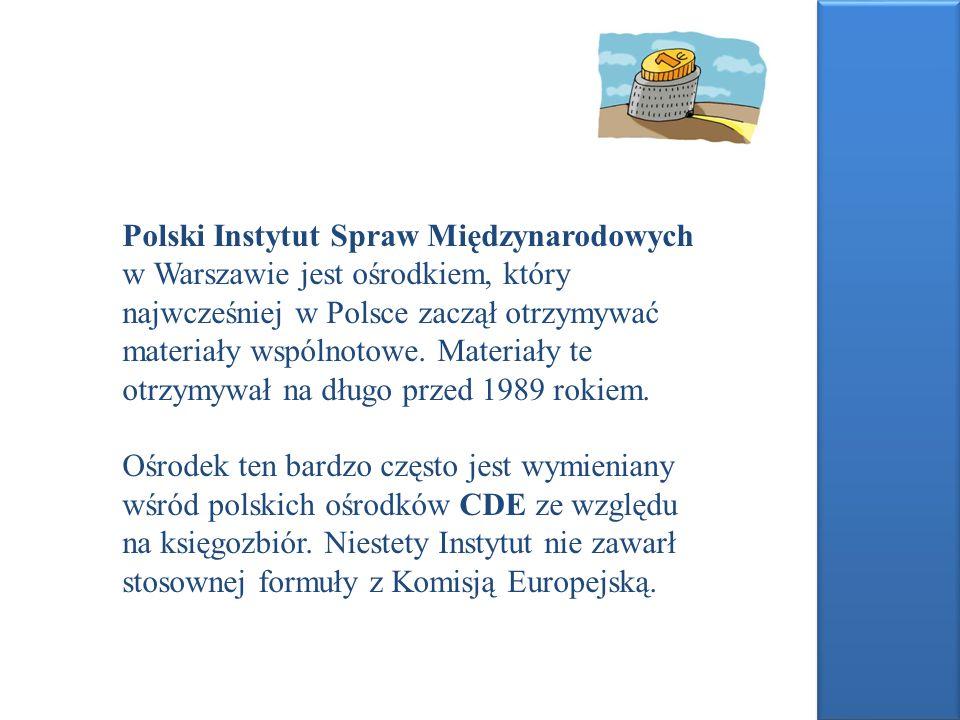 Polski Instytut Spraw Międzynarodowych w Warszawie jest ośrodkiem, który najwcześniej w Polsce zaczął otrzymywać materiały wspólnotowe. Materiały te otrzymywał na długo przed 1989 rokiem.