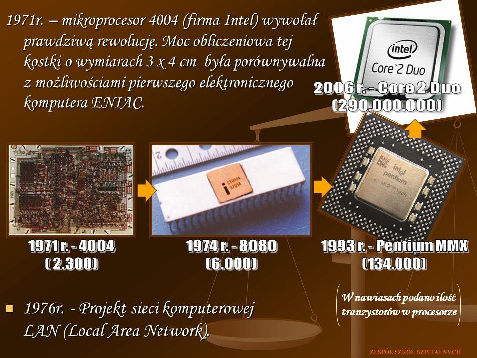 1971r. – mikroprocesor 4004 (firma Intel) wywołał prawdziwą rewolucję