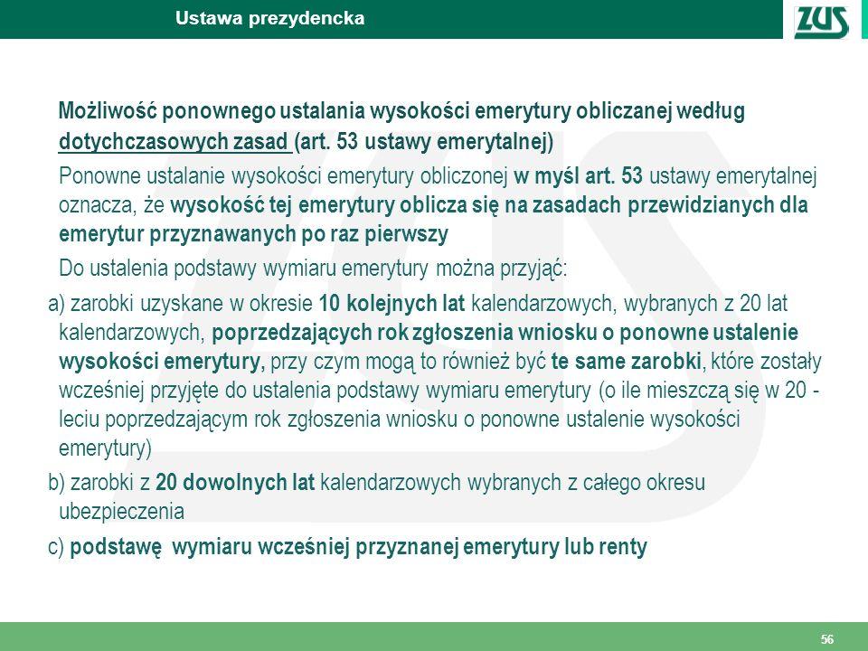 Ustawa prezydencka Możliwość ponownego ustalania wysokości emerytury obliczanej według dotychczasowych zasad (art. 53 ustawy emerytalnej)