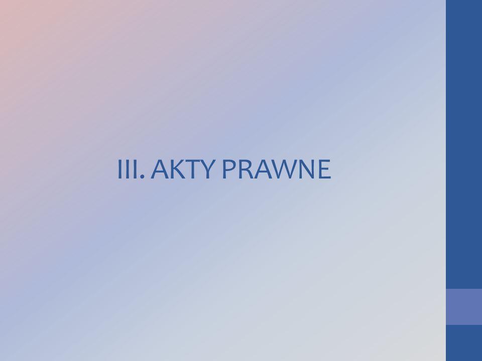 III. AKTY PRAWNE