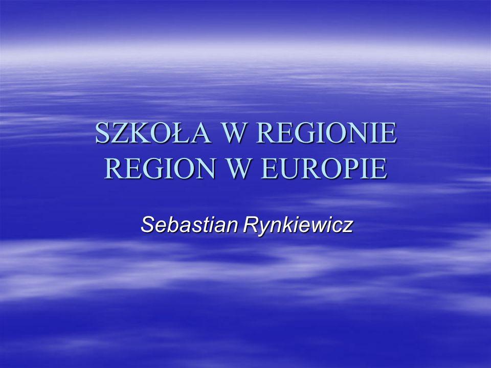 SZKOŁA W REGIONIE REGION W EUROPIE