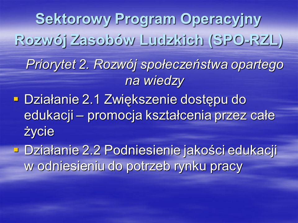 Sektorowy Program Operacyjny Rozwój Zasobów Ludzkich (SPO-RZL)