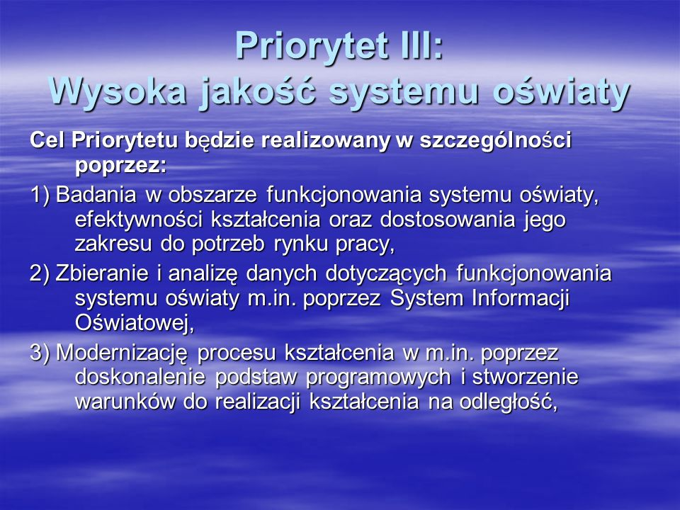 Priorytet III: Wysoka jakość systemu oświaty