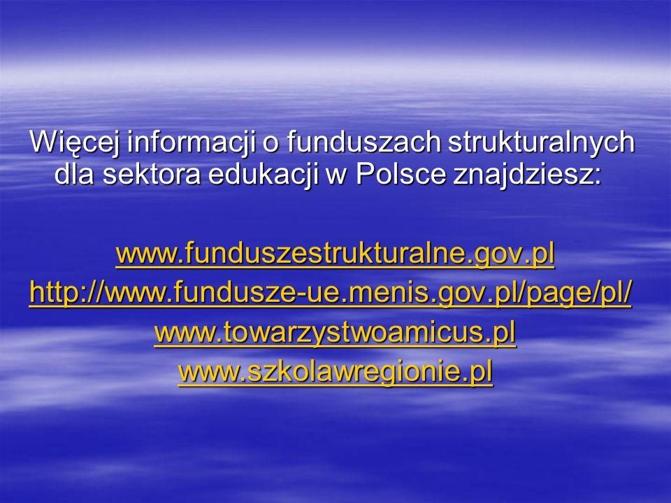Więcej informacji o funduszach strukturalnych dla sektora edukacji w Polsce znajdziesz: