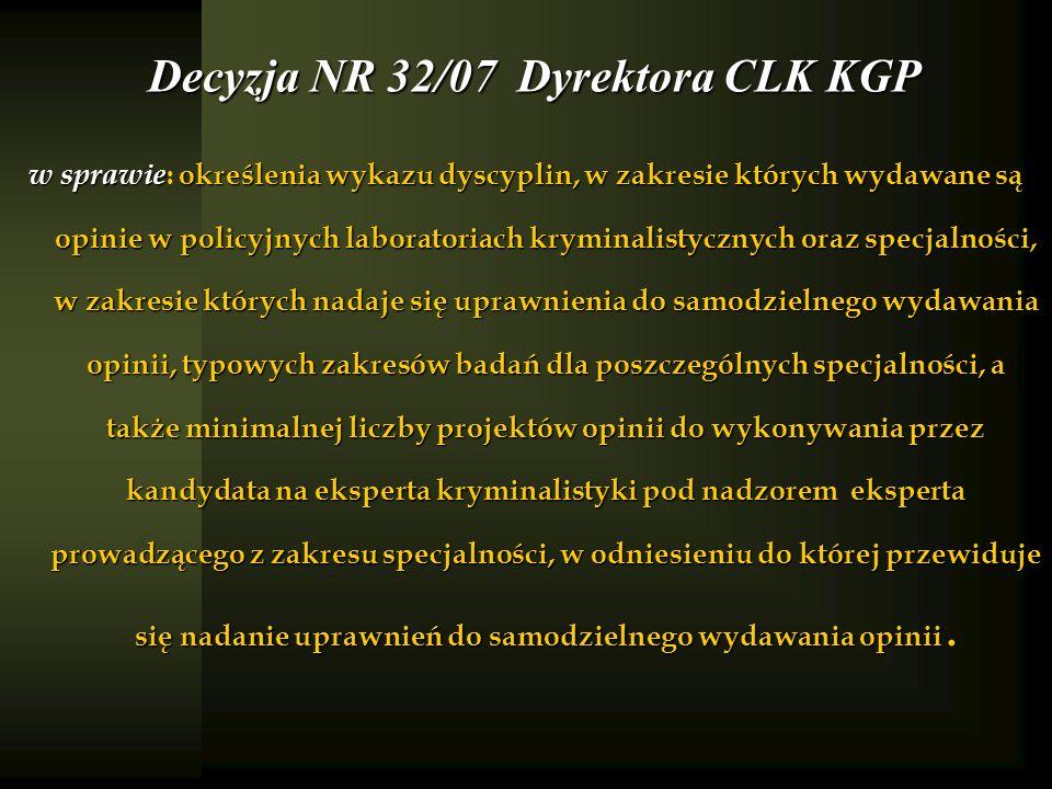 Decyzja NR 32/07 Dyrektora CLK KGP