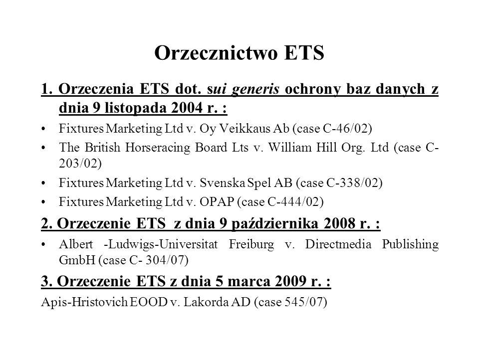 Orzecznictwo ETS 1. Orzeczenia ETS dot. sui generis ochrony baz danych z dnia 9 listopada 2004 r. :