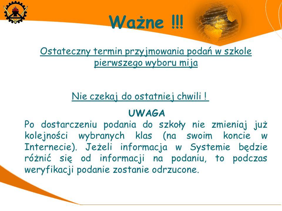 Ważne !!! Ostateczny termin przyjmowania podań w szkole pierwszego wyboru mija. 30 maja 2011. Nie czekaj do ostatniej chwili !